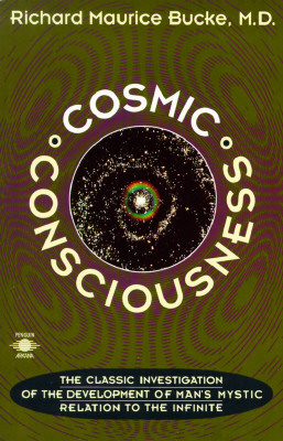 Cosmic Consciousness By Bucke, Richard Maurice