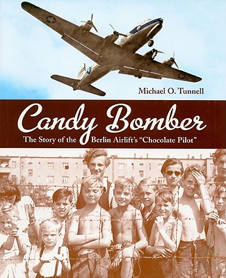 Candy Bomber By Tunnell, Michael O.